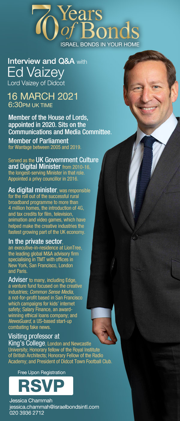 Israel Bonds 70th Series - Join us for an INTERVIEW & Q&A with Ed Vaizey - 16 March 2021