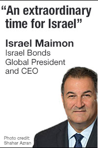 An extraordinary time for Israel Israel Maimon by Israel Bonds, Global President and CEO