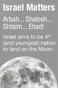 Israel Matters Arbah... Shalosh... Shtaim... Ehad! Israel becomes 4th (and youngest) nation to land on the Moon